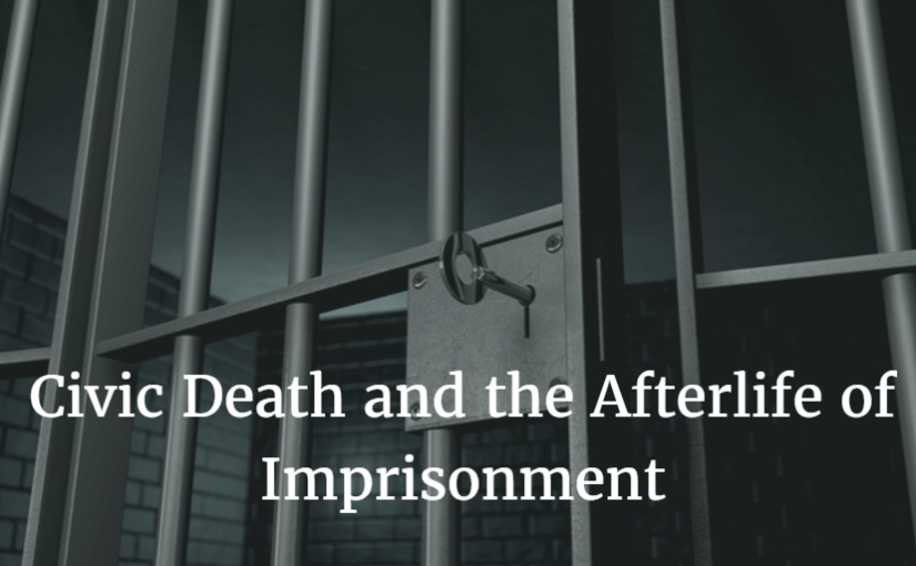 Civic Death and the Afterlife of Imprisonment