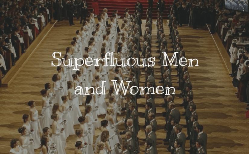 Superfluous Men and Women