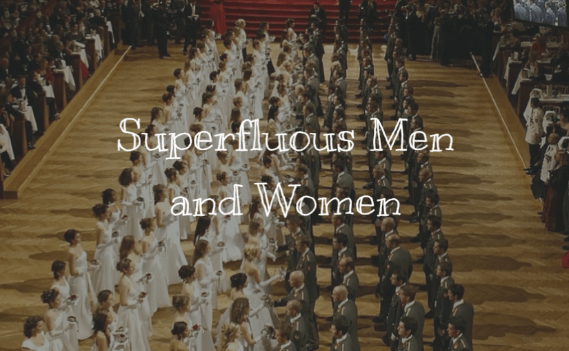 Superfluous Men and Women