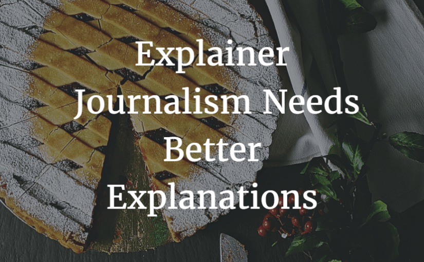 Explainer Journalism Needs Better Explanations