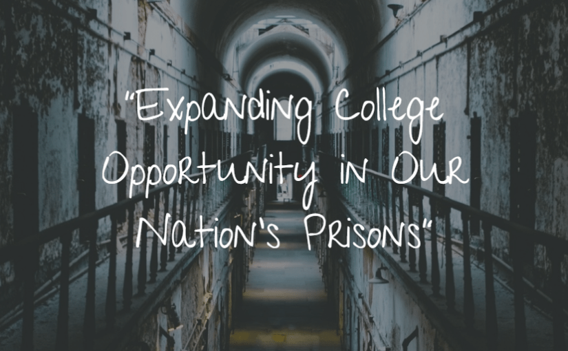 """Expanding College Opportunity in Our Nation's Prisons"""