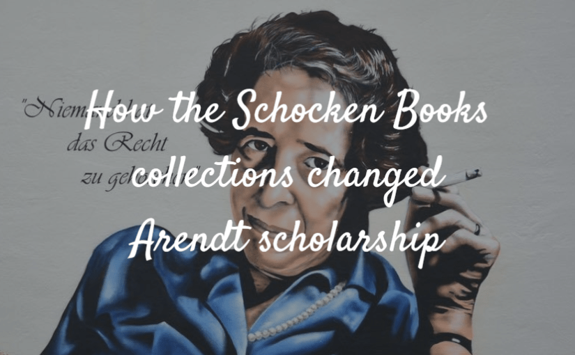 How the Schocken Books collections changed Arendt scholarship