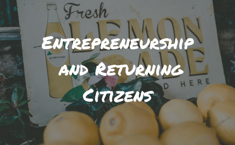 Entrepreneurship and Returning Citizens