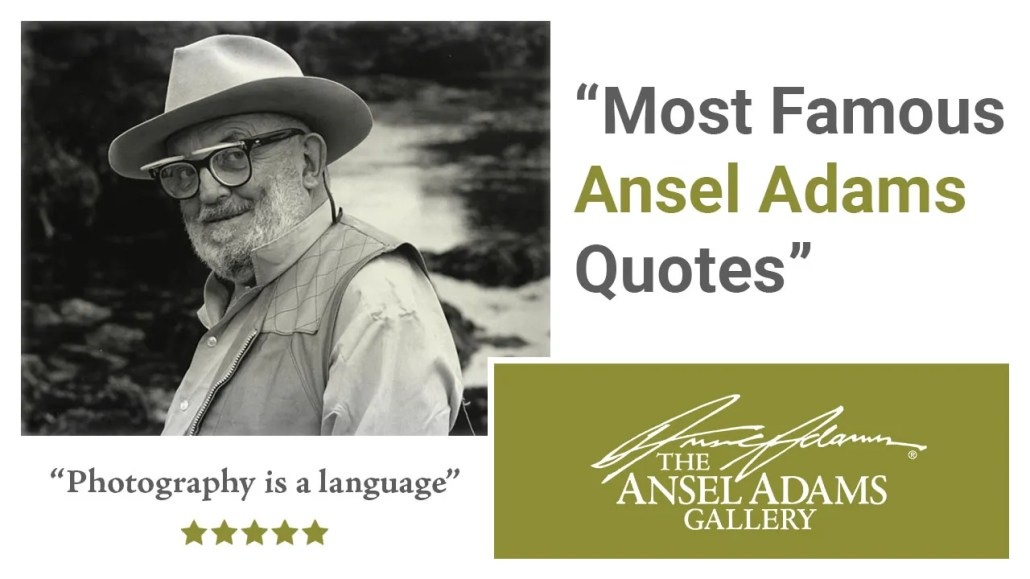 Ansel Adams Famous Quotes