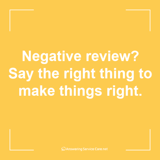 Negative review? Say the right thing to make things right.