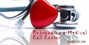 Rebranding a Medical Call Center