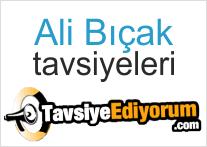 Ali Bıçak Tavsiyediyorum.com' da!