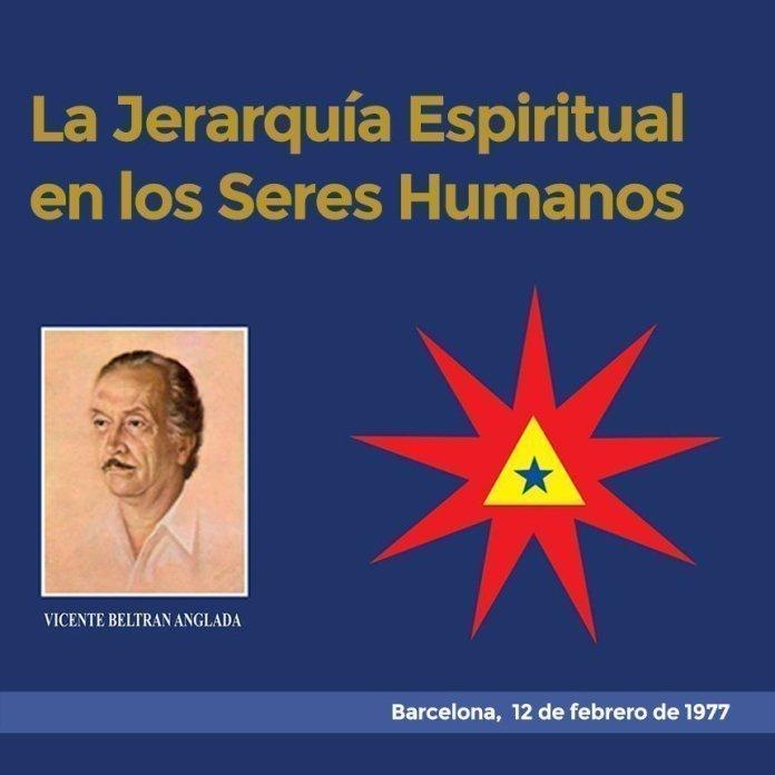 La Jerarquía Espiritual en los Seres Humanos Vicente Beltrán Anglada Barcelona, 8 de enero de 1977
