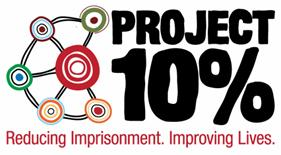 Project 10%: Reducing Imprisonment. Improving Lives.