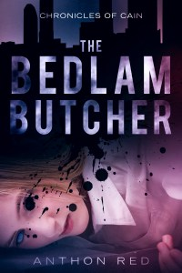 The Bedlam Butcher: Chronicles of Cain Book 1