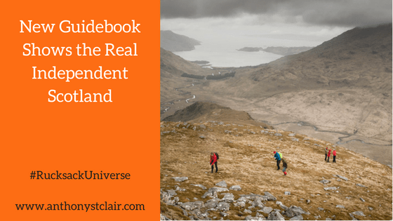 Rucksack Universe - New Guidebook Shows the Real Independent Scotland - BS Trotter