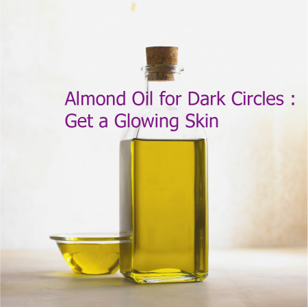 Almond Oil for Dark Circles