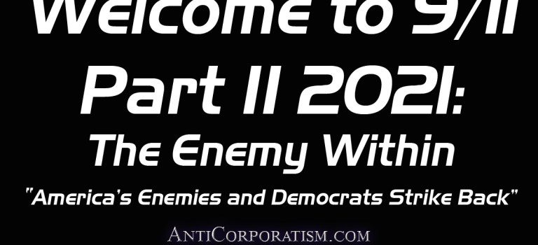 "Welcome to 9/11 Part II 2021: The Enemy Within – ""America's Enemies and Democrats Strike Back"""