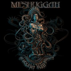 Meshuggah - The Violent Sleep Of Reason - Artwork