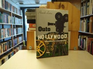 Henrik Laine - Outo Hollywood - Elokuvahistorian kummallisuuksia