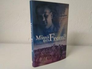 Missä on From? - Kenttäpostia Marskin sotilaspalvelijalta 1938-1943( Synnöve From)