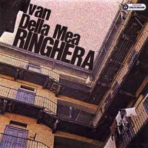 Copertina del disco di Ivan Della Mea: Ringhera