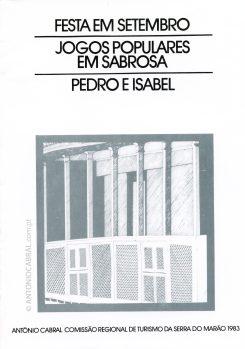 Festa em setembro; Jogos populares em Sabrosa; Pedro e Isabel