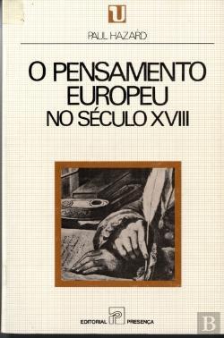 HAZARD, Paul - O pensamento europeu no século VVIII