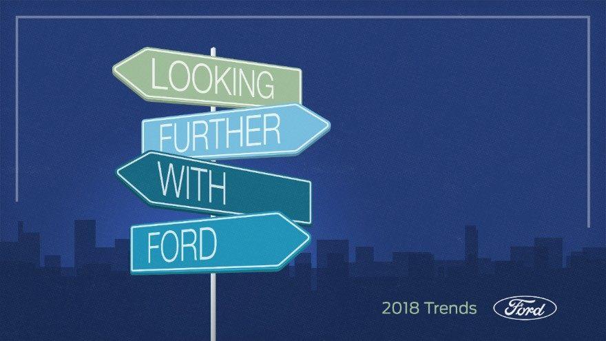 Ford pubblica il Report annuale sui Trend 2018: consumatori e brand dominano il cambiamento
