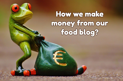 How we Make Money from our Food Blog?