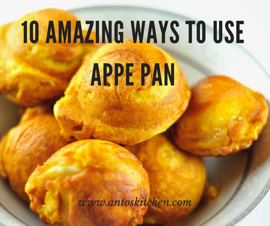 10 Amazing Ways to use Appe Pan