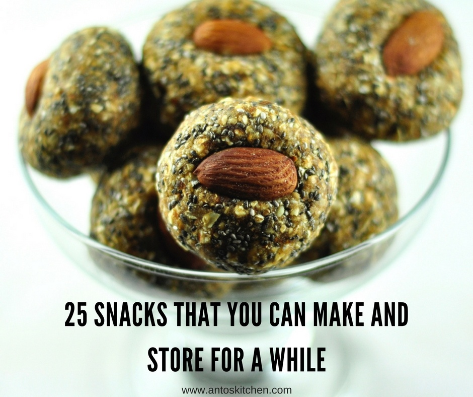 25 Snacks that you can make and store for a while