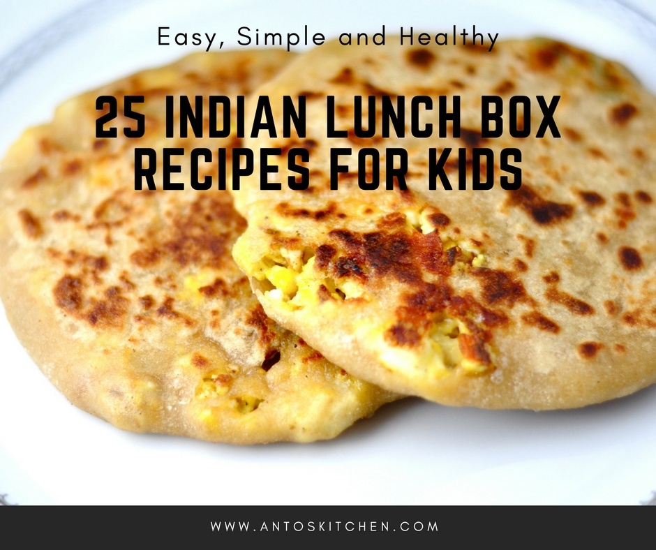 25 Indian Lunch Box Recipes for Kids