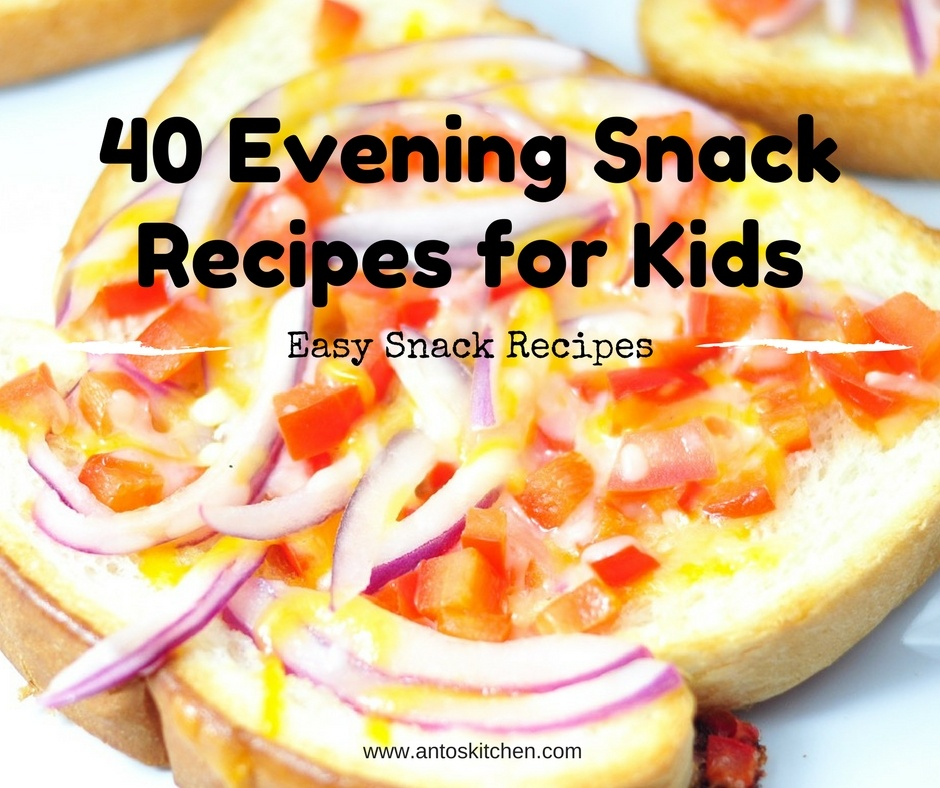 40 Easy Evening Snacks for Kids