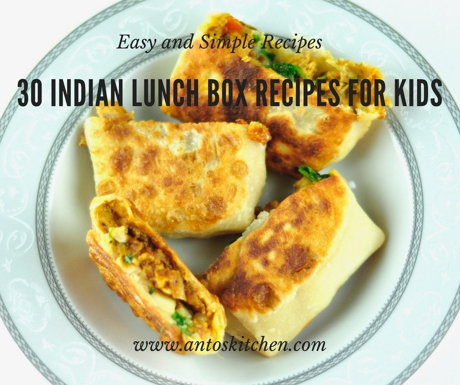 30 Indian Lunch Box Recipes for Kids