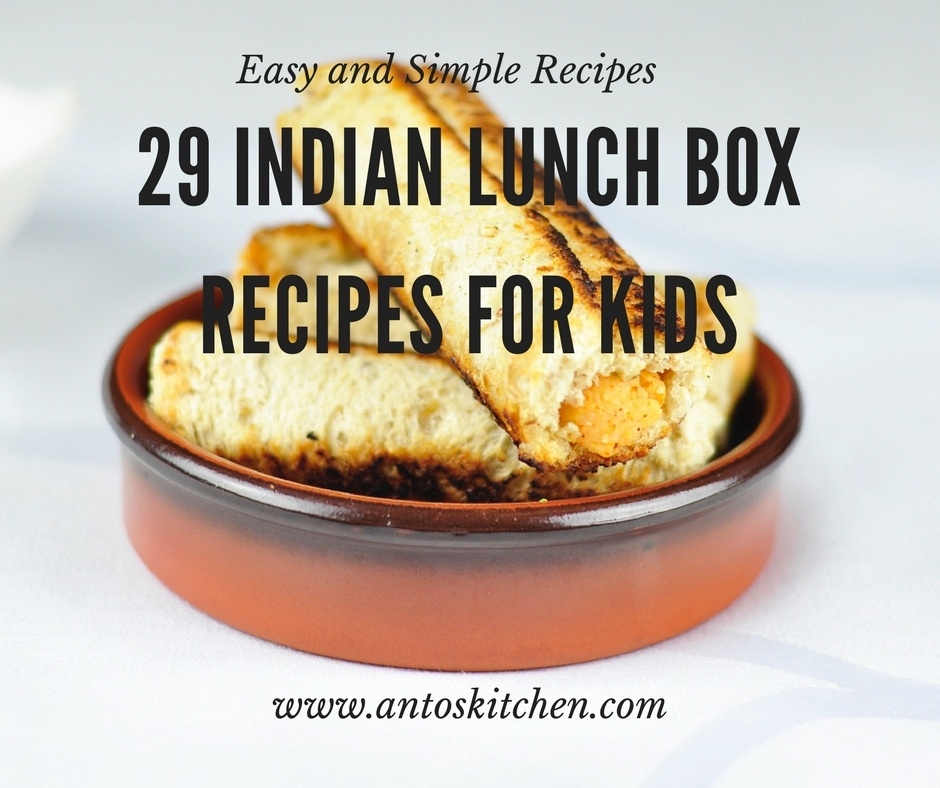 29 Indian Lunch Box Recipes for Kids