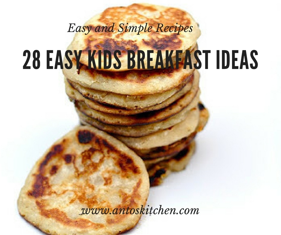 28 Easy Kids Breakfast Ideas