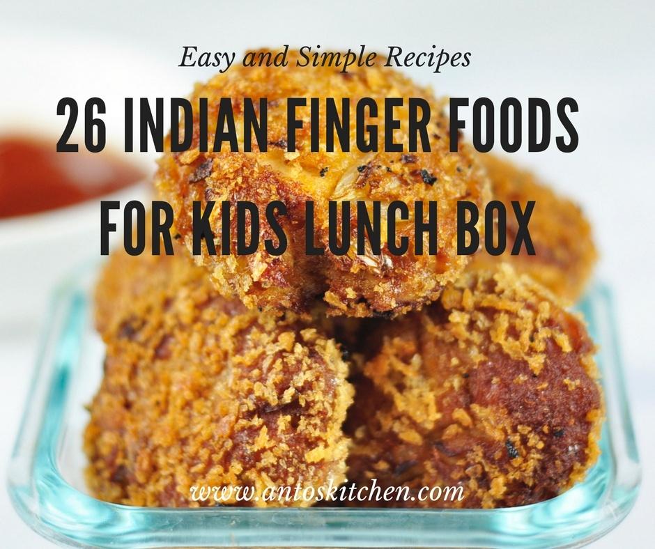 26 Indian Finger Food For Kids