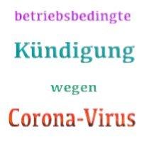 betriebsbedingte Kündigung- durch Arbeitgeber wegen Corona-Virus