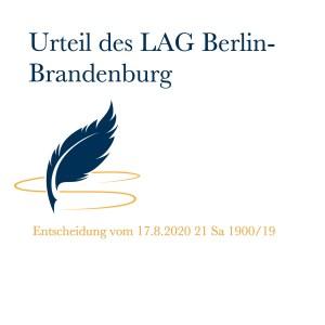Urteil des Landesarbeitsgericht Berlin-Brandenburg, Urteil vom 17. August 2020, Aktenzeichen 21 Sa 1900/19 -