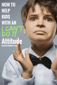 "Are you frustrated with hearing ""I can't do it"" every time your child has a challenge? Here is how to turn that attitude around."