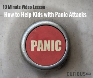 Great parenting video on panic attacks!