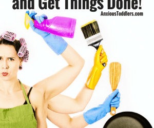 3 Ways to Be a Good Parent and Still Get Things Done!