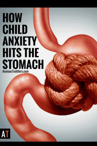Child anxiety doesn't just hit your child's mind, it hits their stomach as well.