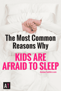Many kids are afraid to sleep. Here are the most common reasons why.