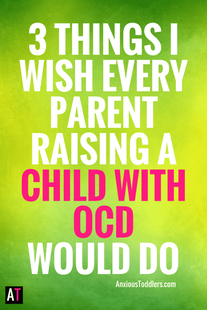 Raising a child with OCD can be incredibly difficult. After seeing children with OCD in my practice for so many years, there are three things I wish every parent would do.