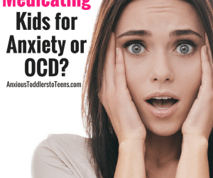 PSP 064: Answering Questions About Medicating Kids for Anxiety or OCD