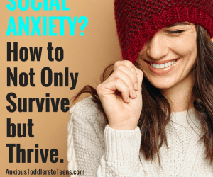 PSP 063: Are you a Mom with Social Anxiety? How to Not Only Survive But Thrive.