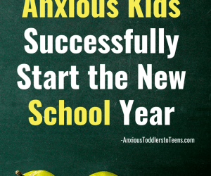 PSP 082 : How to Help Anxious Kids Successfully Start the New School Year