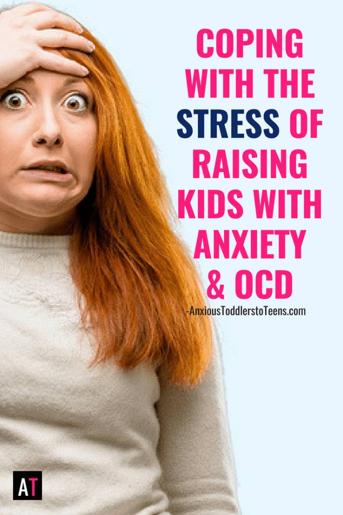 Are you parenting a child with anxiety or OCD? Learn how to handle all the stress it can bring!