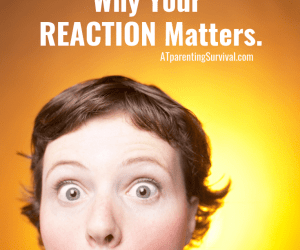PSP 111: Want Your Kids to Talk to You? Why Your Reaction Matters.