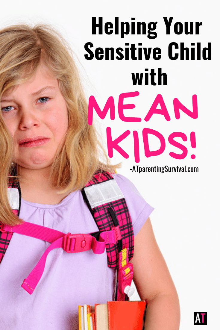 Do you have a sensitive child who wilts at the mere mention of mean people. This week I am talking about how to help our sensitive kids in a world that isn't always as kind as them.
