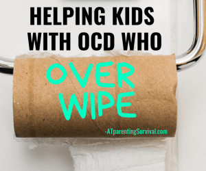Helping Kids with OCD Handle Over Wiping After Going to the Bathroom