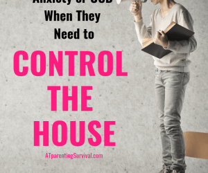 PSP 120: When Your Child with Anxiety or OCD Needs to Control the House