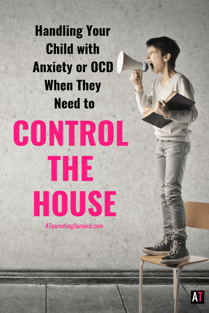 Do you have a child with anxiety or OCD who needs to control the house? Learn why kids often need to exert control and what to do about it.